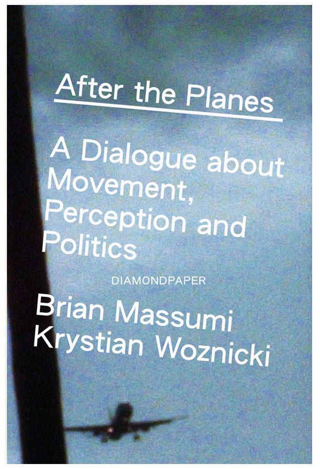 Brian Massumi and<br />Krystian Woznicki - After the Planes